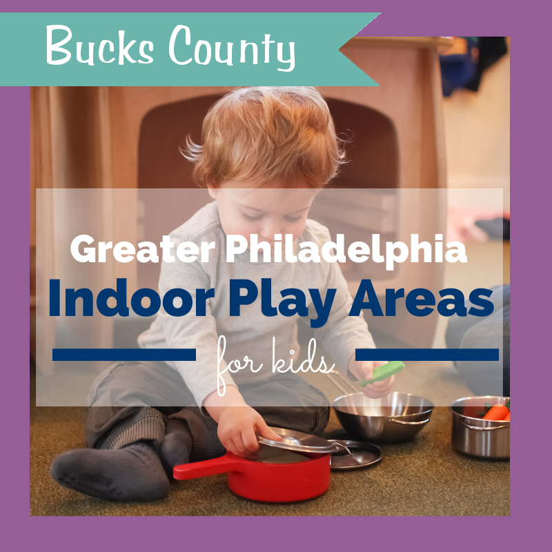 Things to do with kids in Bucks County - indoors